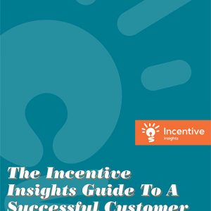 The Incentive Insights Guide To A Successful Customer Rebate Program